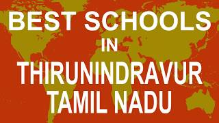 Best Schools in Thirunindravur, Tamil Nadu   CBSE, Govt, Private, International
