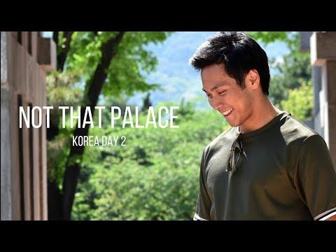 NOT THAT PALACE   KOREA TRAVEL VLOG