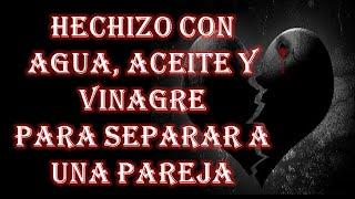 HECHIZO CON AGUA, ACEITE Y VINAGRE PARA SEPARAR A UNA PAREJA