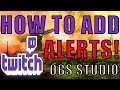 How to Setup Twitch Alerts using OBS Studio (2016)