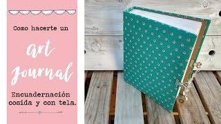 Como hacerte tu Art Journal o diario artístico encuadernado con tela y cosido