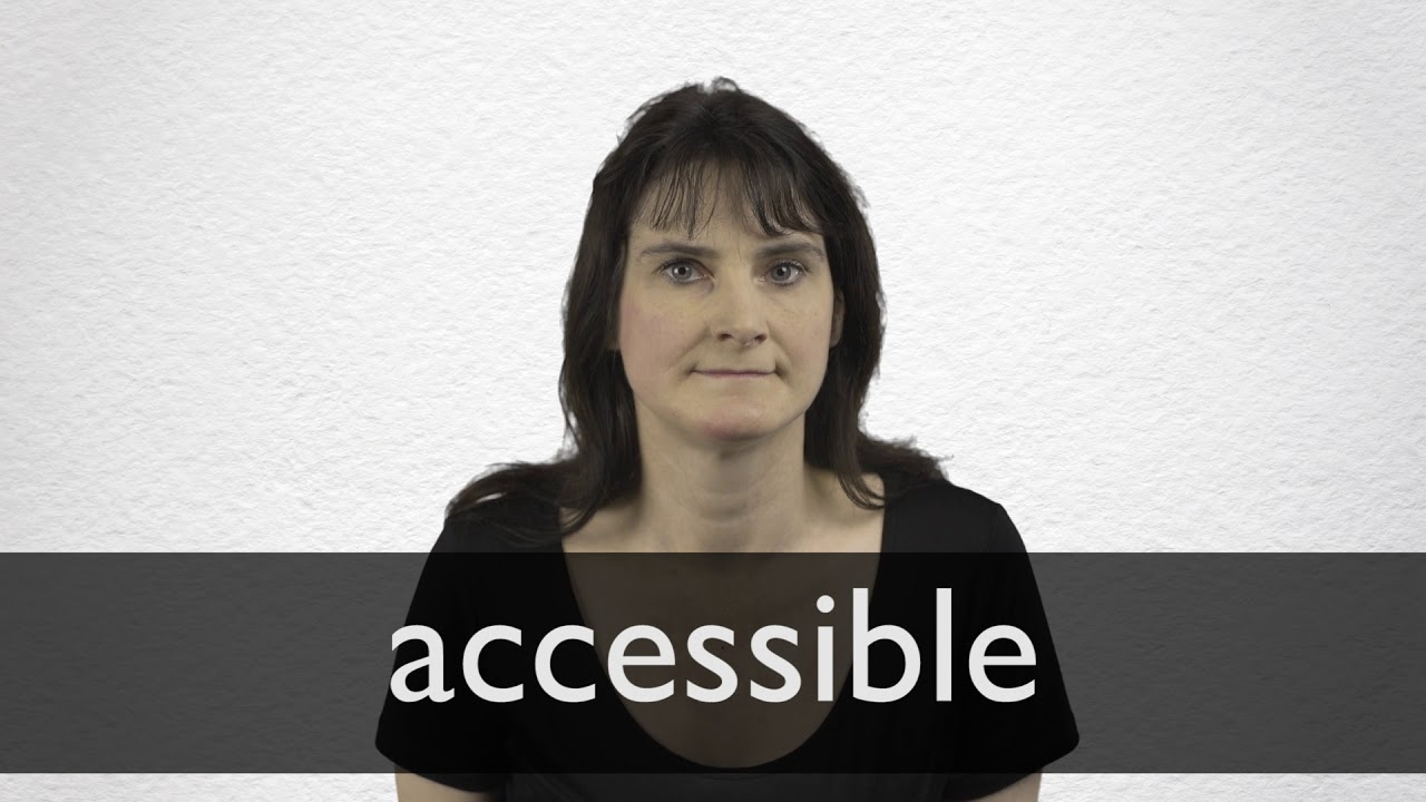 How to pronounce ACCESSIBLE in British English
