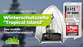 Tropical Island Pflanzenzelte ...das mobile Gewächshaus für Ihre Kübelflanzen überwinterung