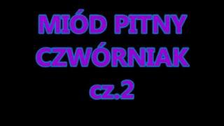 Miód pitny czwórniak - cz.2 - Kwestia smaku