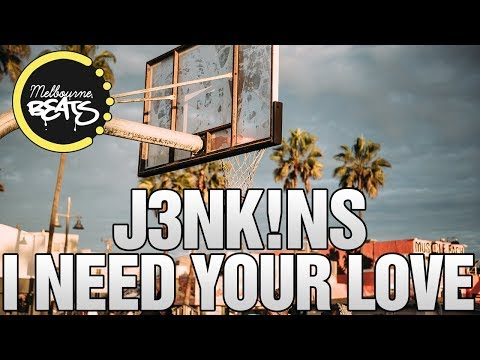 J3NK!NS - I Need Your Love
