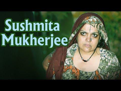 The Unforgettable Actress - Sushmita Mukherjee