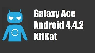 Android 4.4.2 KitKat on Galaxy Ace S5830 [HD]