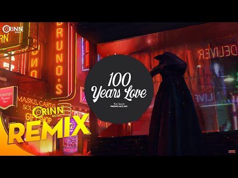 100 Years Love (Phong Max Remix) - Thái Quỳnh | Nhạc Trẻ Căng Cực Gây Nghiện 2020