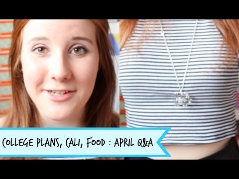 College Plans, Cali, Food : April Q&A!