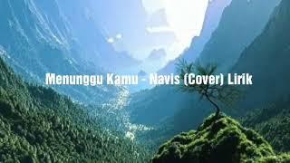 Anji - Menunggu Kamu cover by Navis (Lirik)