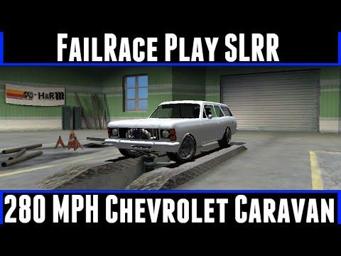 FailRace Play SLRR 280 MPH Chevrolet Caravan