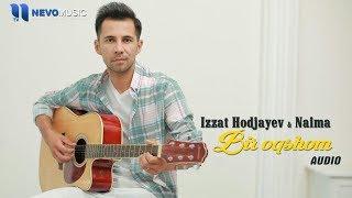 Izzat Hodjayev & Naima - Bir oqshom (audio 2018)