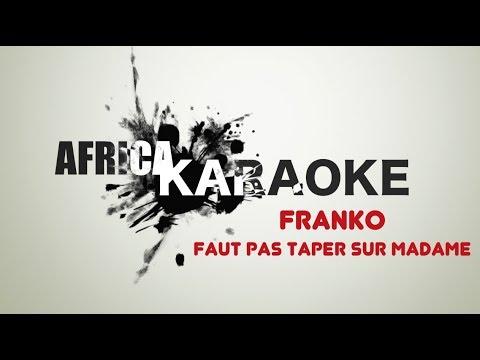 Franko - Faut pas taper sur madame | Version Karaoke (Instrumental + Lyrics)