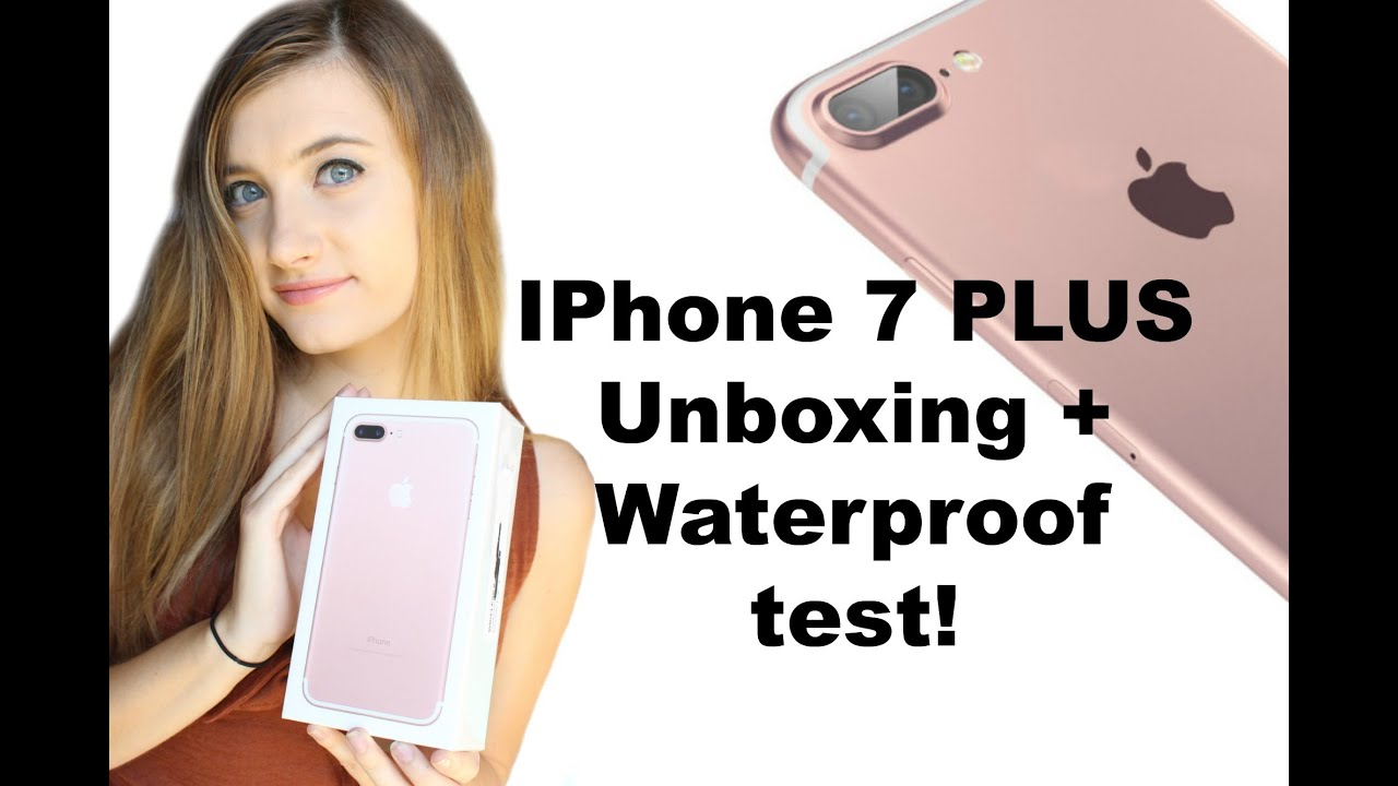 iphone 7 unboxing iphone 7 plus unboxing waterproof test and 11566