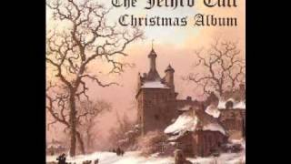 Jethro Tull - Ring out solstice Bells.