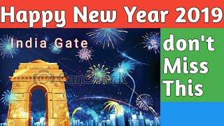 New Year Celebrations India Gate Firework 2019 Happy New Year 2019