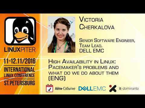 "Victoria Cherkalova: ""HA in Linux: Pacemaker's problems"" [ENG]"
