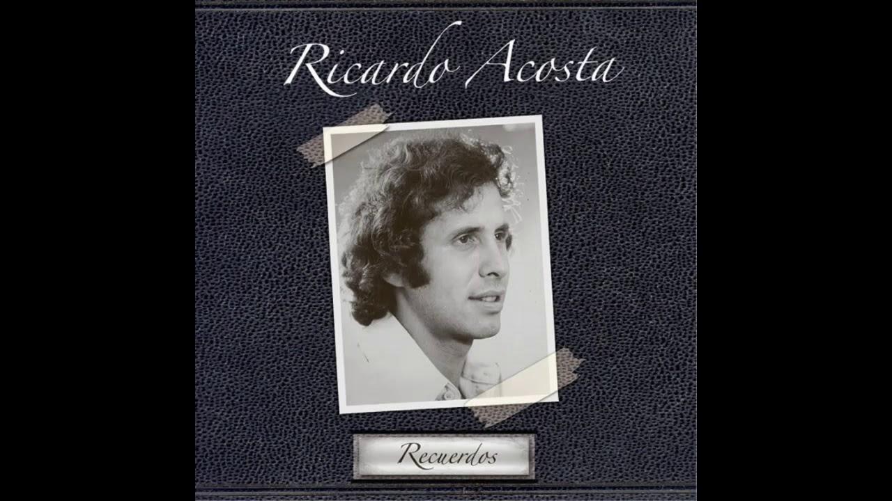 Te Diré Te Quiero Ricardo Acosta Youtube