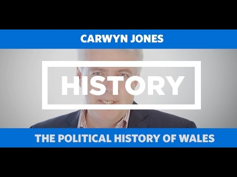 HISTORY:The Political History of Wales (Cymraeg) - Carwyn Jones