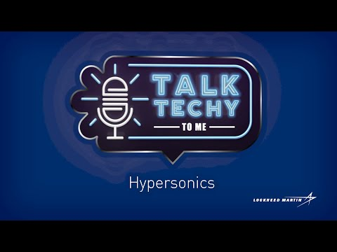 Talk Techy to Me: A lightning-fast explanation of hypersonics