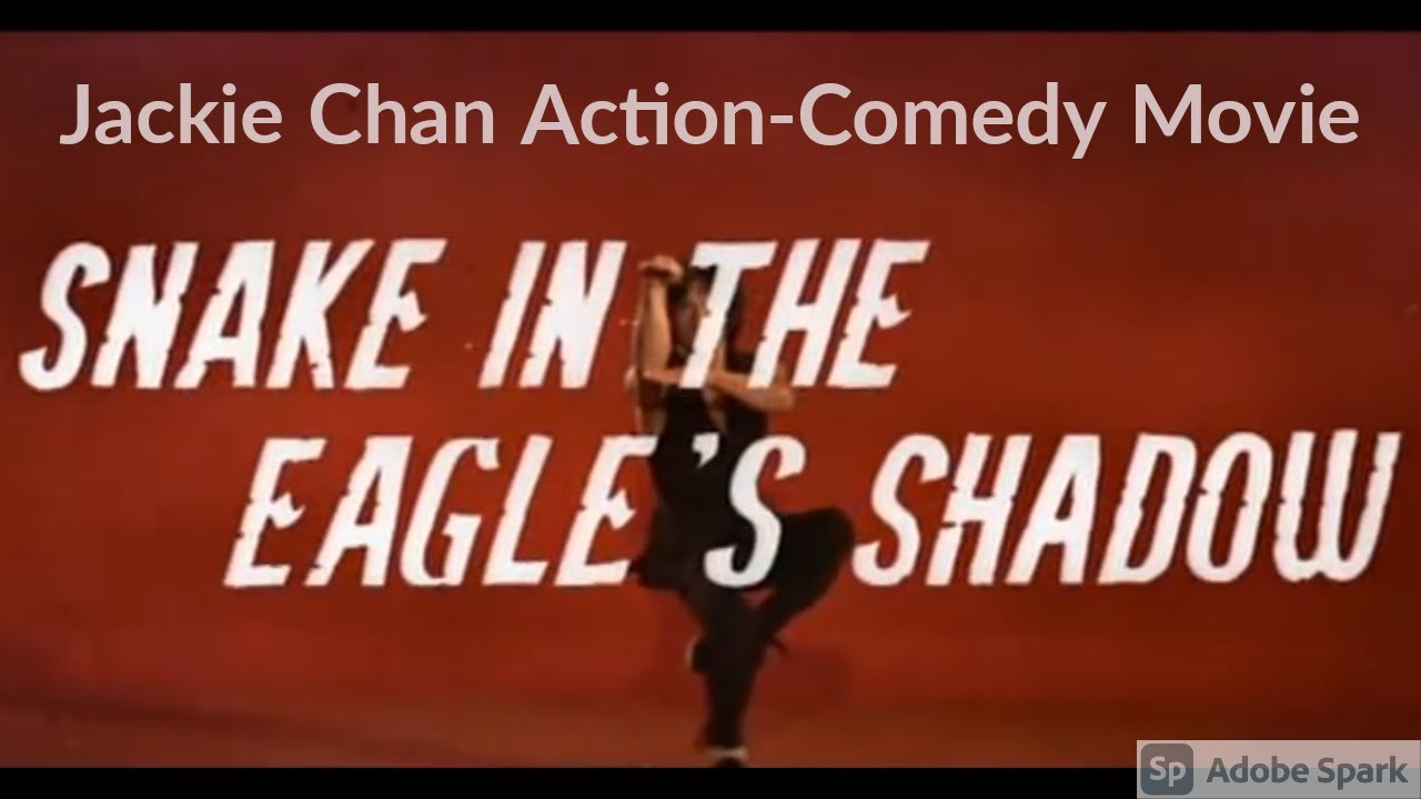 Snake In The Eagle S Shadow Full Movie English Subtitle Jackie Chan Comedy Movie Kirk Cm Youtube