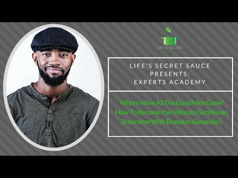 Where Have All The Real Men Gone? Becoming The Ultimate Gentleman [Interview with Brandon Alexander]