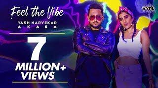 Feel The Vibe Official Music | Yash Narvekar | Akasa