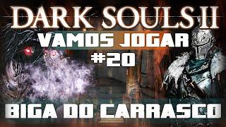 Vamos Jogar Dark Souls 2 - Biga do Carrasco - Parte 20