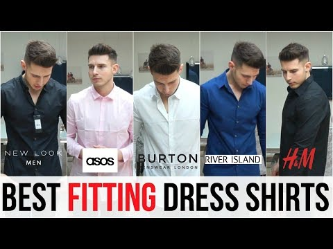 BEST FITTING DRESS SHIRTS FOR MEN IN 2018 (Burton, Asos, New Look, River Island, H&M)