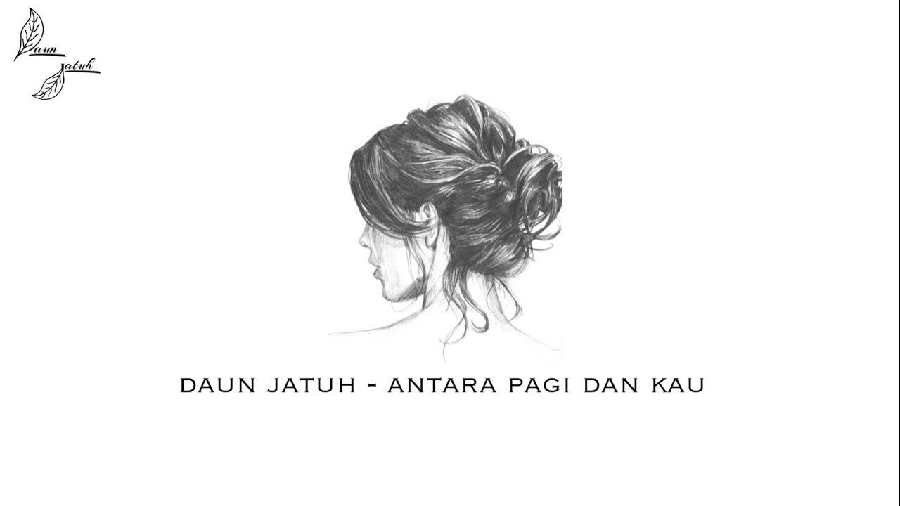 Download Daun Jatuh - Antara Pagi Dan Kau (Official Audio)