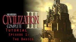Civilization 3 Tutorial- Episode 1- The Basics