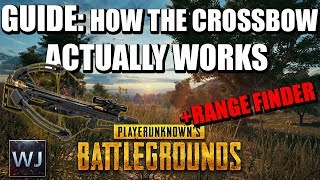 GUIDE: How the crossbow ACTUALLY works (+Range Finder) in PLAYERUNKNOWN's BATTLEGROUNDS (PUBG)