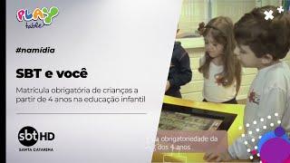SBT e Você  - Matrícula obrigatória de crianças a partir de 4 anos na educação infantil.