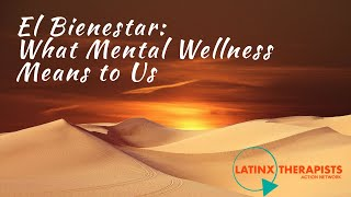El Bienestar  What Mental Wellness Means to Us by LTAN