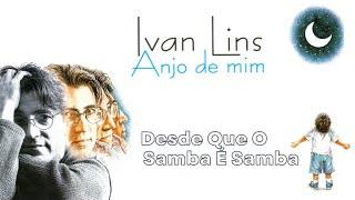 Desde Que O Samba É Samba - Ivan Lins