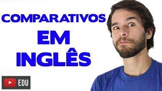 """Comparativos em Inglês """"er"""" """"ier"""" """"more"""" - Aula de Inglês #153"""