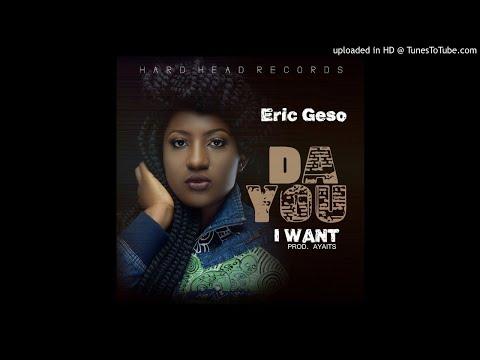 Eric Geso - Da You I  Want