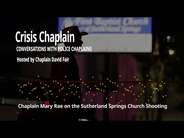 Chaplain Mary Rae on the Sutherland Springs Church Shooting