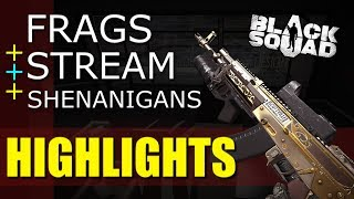 I'M BACK! - Frag + Stream + Shenanigans Highlights (Black Squad)