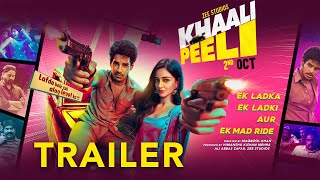 Khaali Peeli Official Trailer | Ishaan Khatter, Ananya Panday | Maqbool Khan
