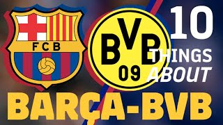 10 THINGS about... BARÇA AND DORTMUND!