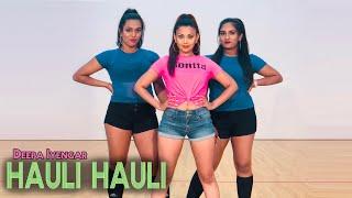 HAULI HAULI - De De Pyaar De | Deepa Iyengar - Bollywood Dance Choreography | Ajay Tabu Rakul