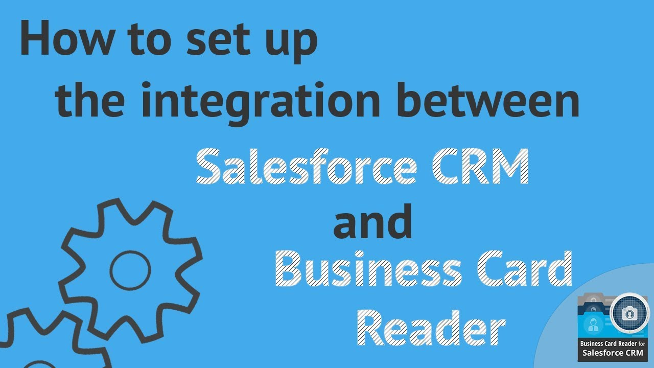 How to set up the integration between salesforce crm and business how to set up the integration between salesforce crm and business card reader reheart Gallery