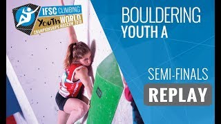 IFSC Youth World Championships Moscow 2018 - Bouldering - Semi-Finals - Youth A