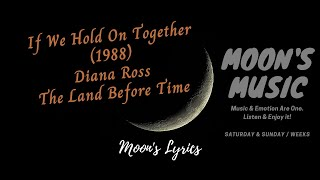 ♪ If We Hold On Together (1988) - Diana Ross ♪ | The Land Before Time OST | Lyrics | Moon's Music