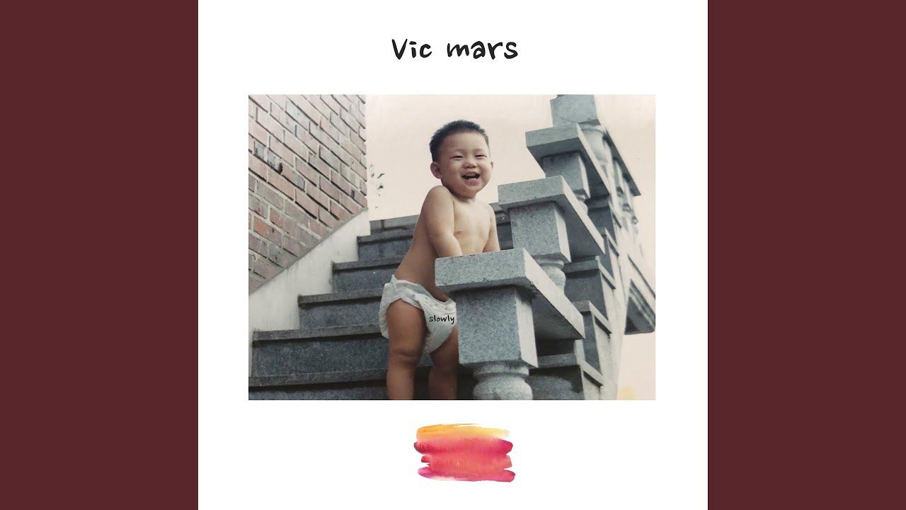 Vic Mars - Slowly