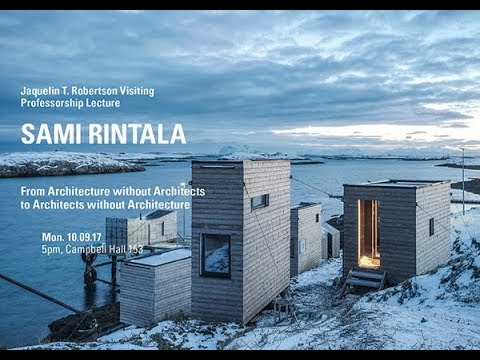 Sami Rintala-From Architecture without Architects to Architects without Architecture