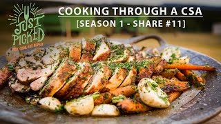 Just Picked, Episode 11: Stuffed Chicken with Braised Greens and Grilled Root Vegetables