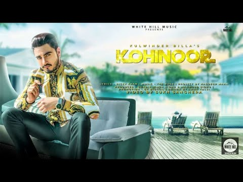 Kohinoor (Official Video) Kulwinder Billa, Sukh Sanghera | The Boss | New Punjabi Songs 2018