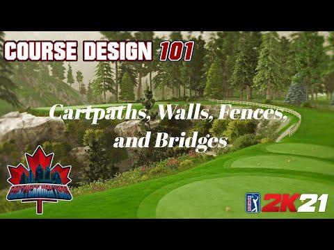 course-design-101-(pga-tour-2k21)-episode-6---cart-paths,-fences,-walls-and-bridges
